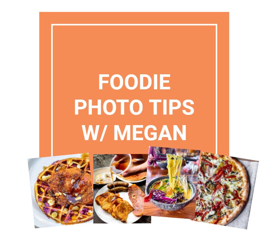 Foodie Photo Tips with Megan